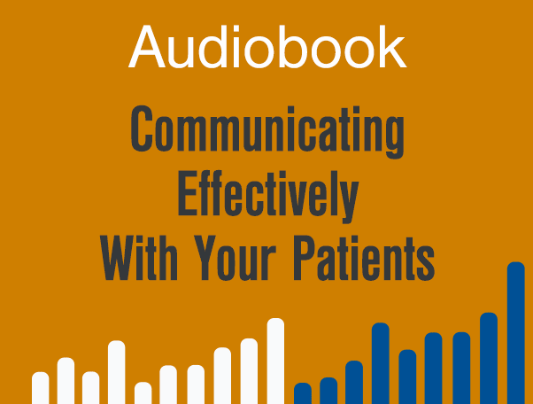 Audiobook - Communicating Effectively with Your Patients