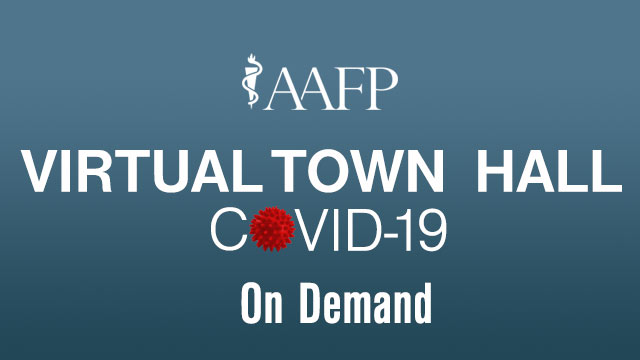 AAFP Town Hall COVID-19 On Demand