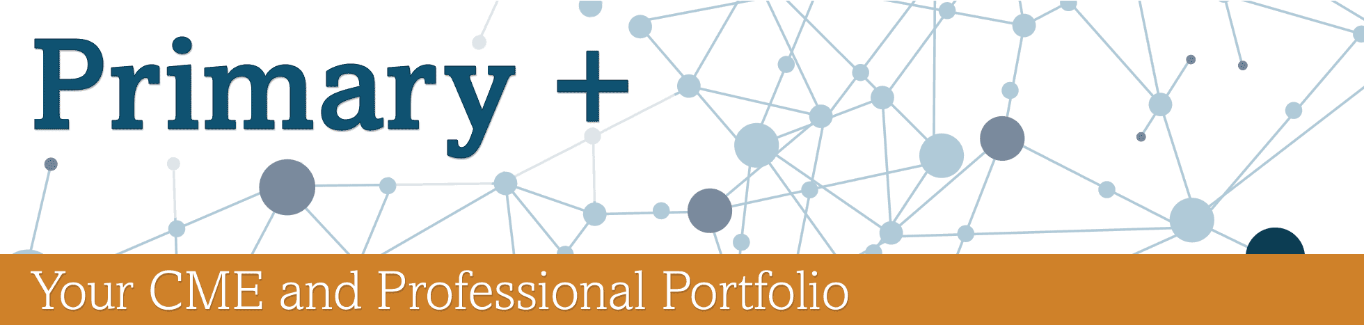 Primary + Your CME and Professional Portfolio
