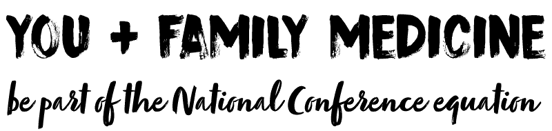 You + Family Medicine  be part of the National Conference equation